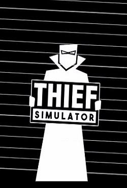 Скачать thief simulator торрент бесплатно repack от xatab.
