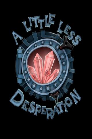 A Little Less Desperation