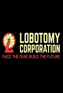 Lobotomy Corporation Monster Management Simulation