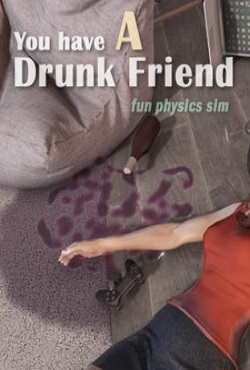 You have a drunk friend