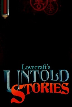 Lovecrafts Untold Stories